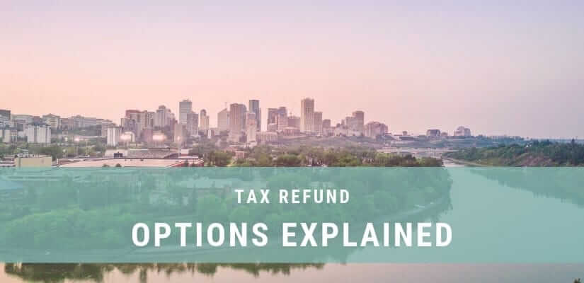 Canadian tax refund options explained